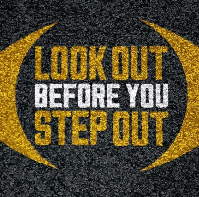 Look out before you step out logo